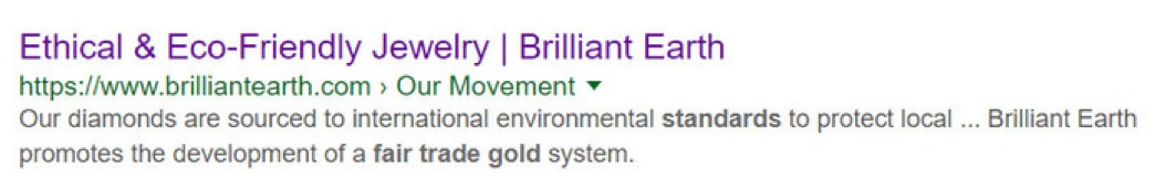 "Brilliant Earth claims to support the development of a ""fair trade"" gold system, but does not offer any fair trade gold or Fairmined Gold for sale on its site."