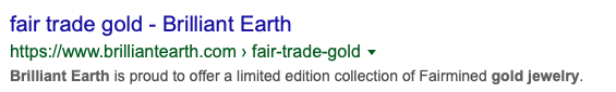 Brilliant Earth offers neither fair trade gold nor Fairmined Gold on its website.